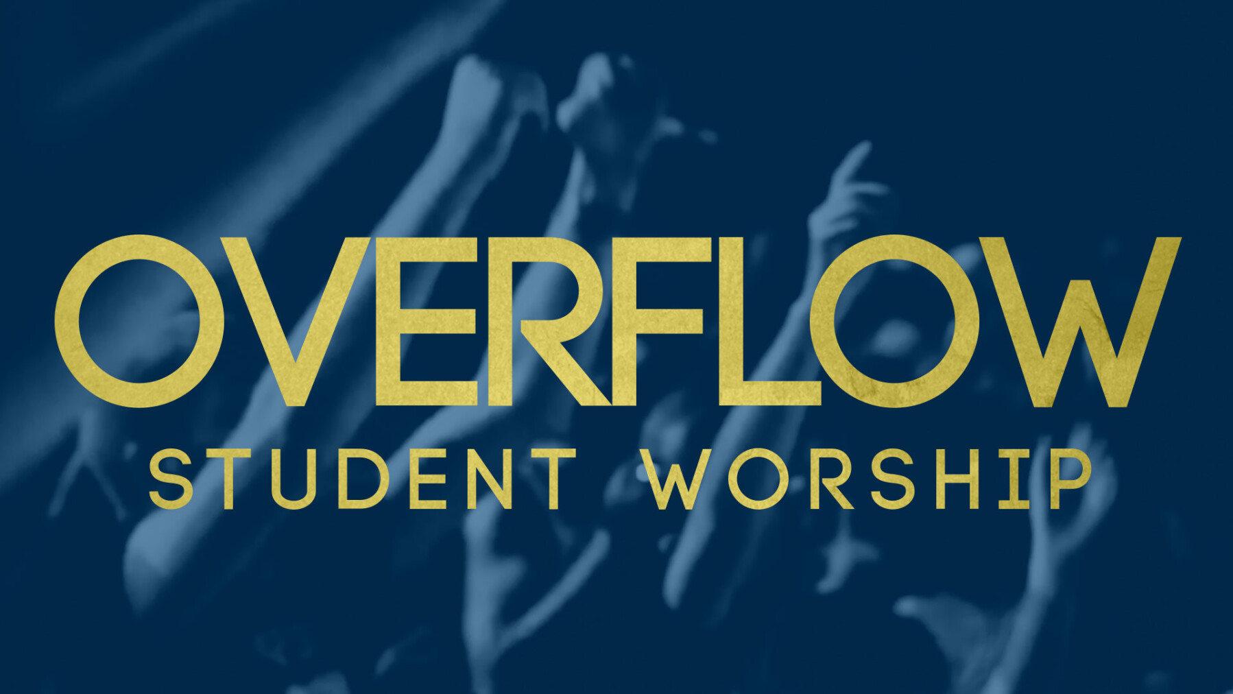 Overflow Student Worship